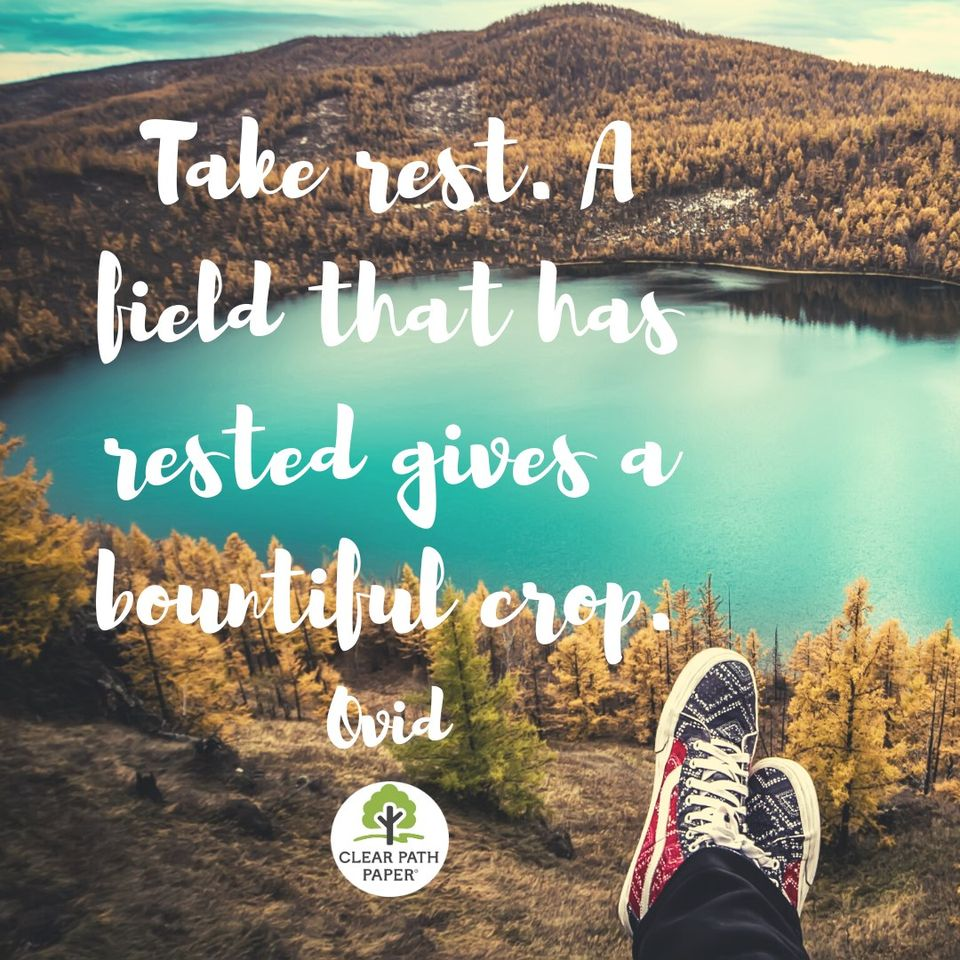 """Image of sneakers kicked up in relaxation by a mountain pool, with the Clear Path Paper logo and the following quotation by Ovid: """"Take rest. A field that has rested gives a bountiful crop."""""""